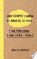 Uno Siempre Cambia Al Amor De Su Vida