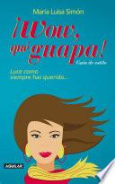 ¡wow, Qué Guapa!