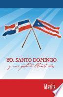 Yo, Santo Domingo Y Una Gota De Llanto Más.