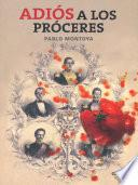 libro Adiós A Los Próceres