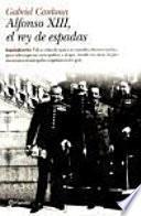libro Alfonso Xiii, El Rey De Espadas
