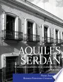 libro Aquiles Serdán, El Antirreeleccionismo En La Ciudad De Puebla (1909 1911)