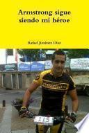 libro Armstrong Sigue Siendo Mi Héroe
