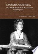 libro Azucena Carmona Una Vida Dedicada Al Teatro (segunda Parte)
