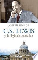 C. S. Lewis Y La Iglesia Católica