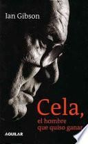 Cela, El Hombre Que Quiso Ganar (cela, The Man Who Wanted To Win)