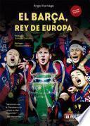 El Barça, Rey De Europa