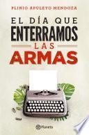 libro El Dia Que Enterramos Las Armas