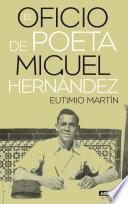 El Oficio De Poeta. Miguel Hernández