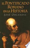 libro El Pontificado Romano En La Historia
