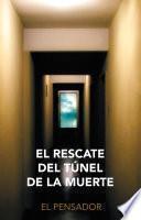 libro El Rescate Del Túnel De La Muerte