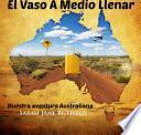 libro El Vaso A Medio Llenar Nuestra Aventura Australiana