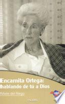 libro Encarnita Ortega: Hablando De Tú A Dios
