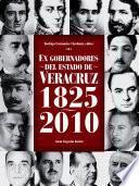 libro Ex Gobernadores Del Estado De Veracruz, 1825 2010