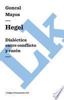 Hegel. Dialéctica Entre Conflicto Y Razón