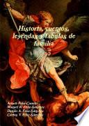 Historia, Cuentos, Leyendas Y Fabulas De Familia