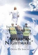 """libro Impotencia, Rabia, Dolor Y Lágrimas De Una Inmigrante """"american Nightmare"""""""