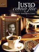 libro Justo Como Fue. Justo F. Fernández López