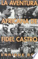 libro La Aventura Africana De Fidel Castro