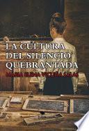 libro La Cultura Del Silencio Quebrantada