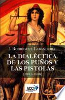 La Dialéctica De Los Puños Y Las Pistolas