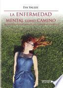 libro La Enfermedad Mental Como Camino