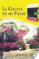 libro La Gaceta De Mi Padre