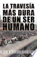 libro La Travesía Más Dura De Un Ser Humano