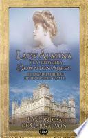 libro Lady Almina Y La Verdadera Downton Abbey