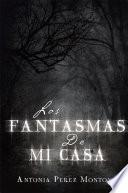 libro Los Fantasmas De Mi Casa