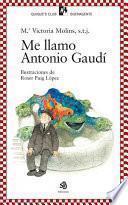 libro Me Llamo Antonio Gaudí