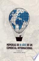 libro Memorias De 60 Aos De Un Comercial Internacional