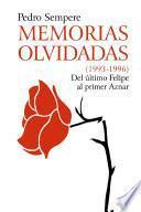 libro Memorias Olvidadas (1993 1996) Del último Felipe Al Primer Aznar