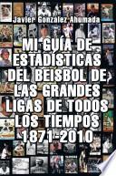 libro Mi Guía De Estadísticas Del Beisbol De Las Grandes Ligas De Todos Los Tiempos 1871 2010