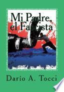 libro Mi Padre, El Fascista