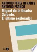 libro Miguel De La Quadra Salcedo. El último Explorador