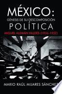 libro Mxico: Gnesis De Su Descomposicin Poltica