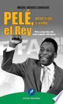 libro Pelé, Pero Sigo Siendo El Rey