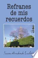 libro Refranes De Mis Recuerdos