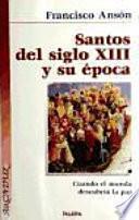 Santos Del Siglo Xiii Y Su época