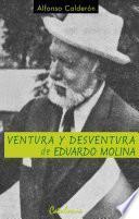 Ventura Y Desventura De Eduardo Molina