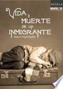 libro Vida Y Muerte De Un Inmigrante