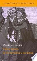 libro Vidas Y Amores De Los Trovadores Y Sus Damas