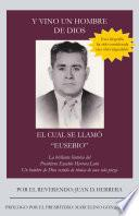 libro Y Vino Un Hombre De Dios El Cual Se LlamÓ  Eusebio