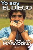 Yo Soy El Diego/i Am The Diego