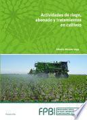 libro Actividades De Riego, Abonado Y Tratamiento En Cultivos