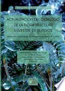 libro Actualización Del Catálogo De La Flora Vascular Silvestre De Burgos