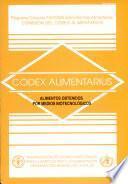 libro Alimentos Obtenidos Por Medios Biotecnologicos: Comision Del Codex Alimentarius. Programa Conjunto Fao/oms Sobre Normas Alimentarias