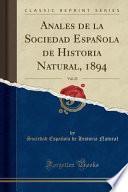 libro Anales De La Sociedad Española De Historia Natural, 1894, Vol. 23 (classic Reprint)