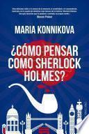 libro ¿cómo Pensar Como Sherlock Holmes?